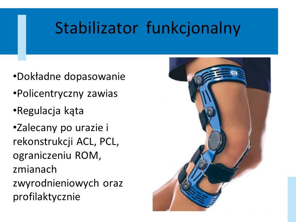 Stabilizator rehabilitacyjny Dopasowanie za pomocą taśm velcro Monocentryczny zawias Zalecany po operacjach w obrębie stawu kolanowego, przy niestabilności spowodowanej uszkodzeniem ACL, PCL, LCL, MCL