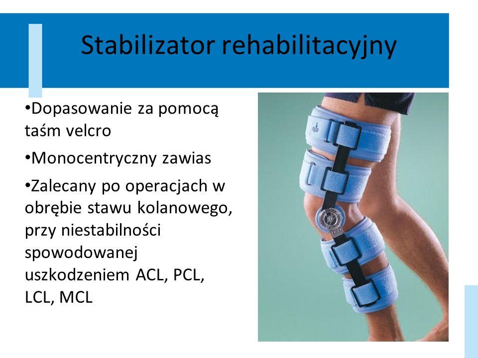 Stabilizator rehabilitacyjny Dopasowanie za pomocą taśm velcro Monocentryczny zawias Zalecany po operacjach w obrębie stawu kolanowego, przy niestabil