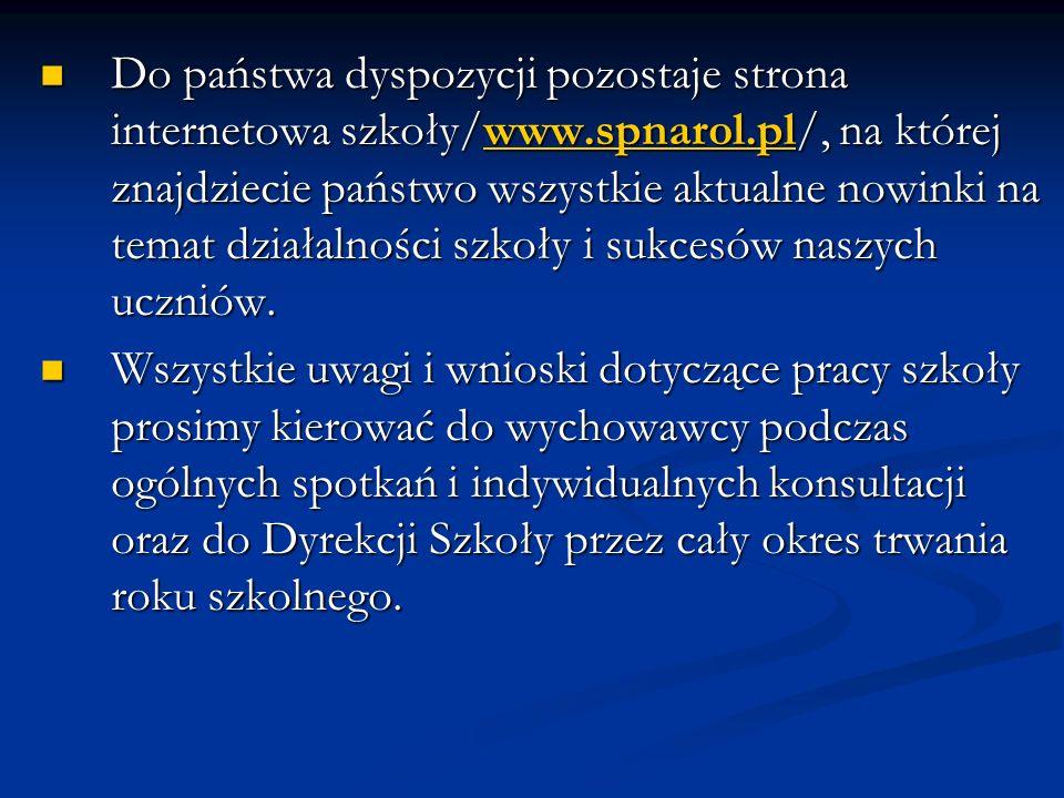 Do państwa dyspozycji pozostaje strona internetowa szkoły/www.spnarol.pl/, na której znajdziecie państwo wszystkie aktualne nowinki na temat działalno