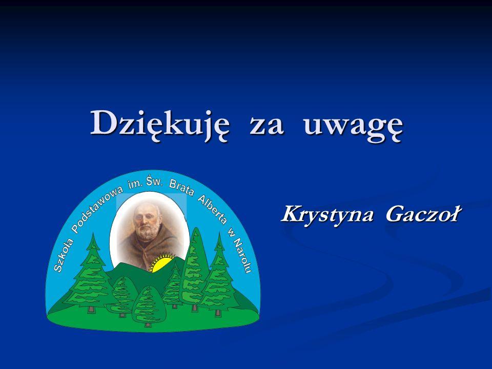 Dziękuję za uwagę Krystyna Gaczoł