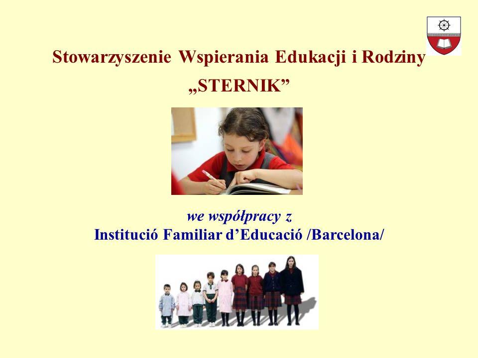 Stowarzyszenie Wspierania Edukacji i Rodziny STERNIK we współpracy z Institució Familiar dEducació /Barcelona/