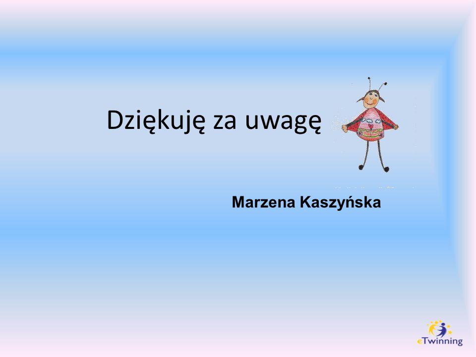 Dziękuję za uwagę Marzena Kaszyńska