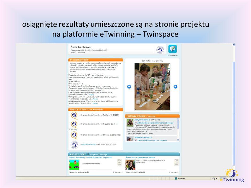 osiągnięte rezultaty umieszczone są na stronie projektu na platformie eTwinning – Twinspace