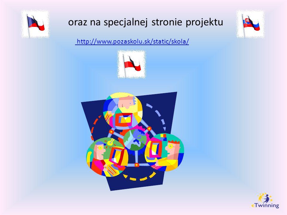 oraz na specjalnej stronie projektu http://www.pozaskolu.sk/static/skola/