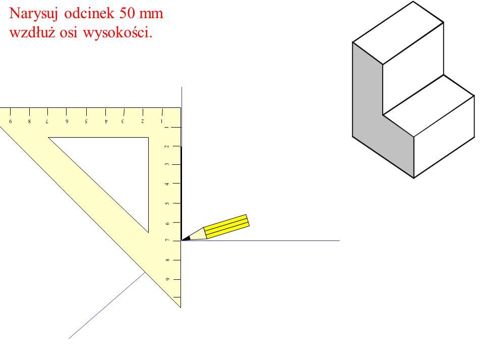 Narysuj odcinek 50 mm wzdłuż osi wysokości. 1 2 3 4 5 6 7 8 9 9 8 7 6 5 4 3 2 1