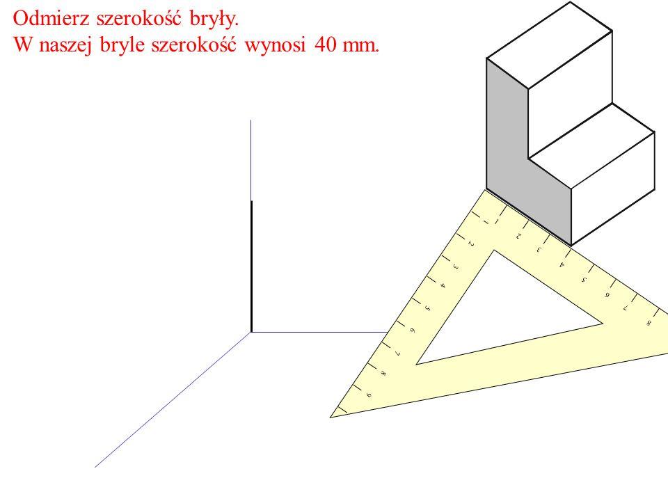 Odmierz szerokość bryły. W naszej bryle szerokość wynosi 40 mm. 1 2 3 4 5 6 7 8 9 9 8 7 6 5 4 3 2 1