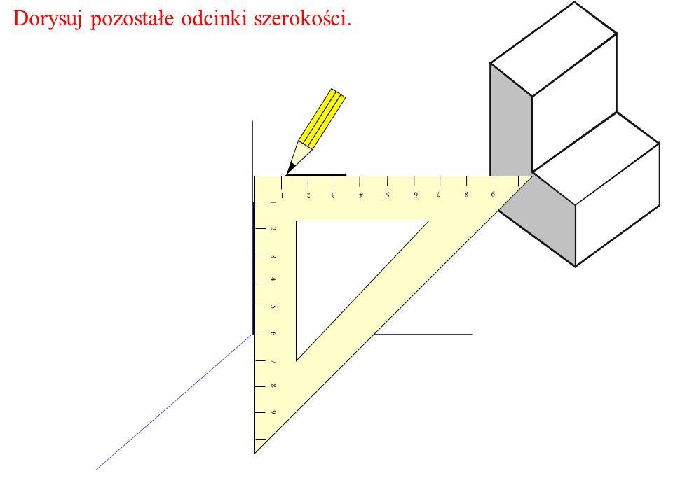 Dorysuj pozostałe odcinki szerokości. 1 2 3 4 5 6 7 8 9 9 8 7 6 5 4 3 2 1