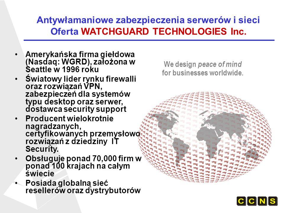 Antywłamaniowe zabezpieczenia serwerów i sieci Oferta WATCHGUARD TECHNOLOGIES Inc. We design peace of mind for businesses worldwide. Amerykańska firma