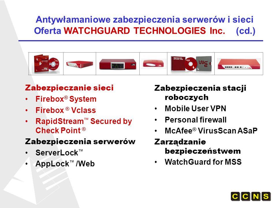 Zabezpieczanie sieci Firebox ® System Firebox ® Vclass RapidStream Secured by Check Point ® Zabezpieczenia serwerów ServerLock AppLock /Web Zabezpiecz
