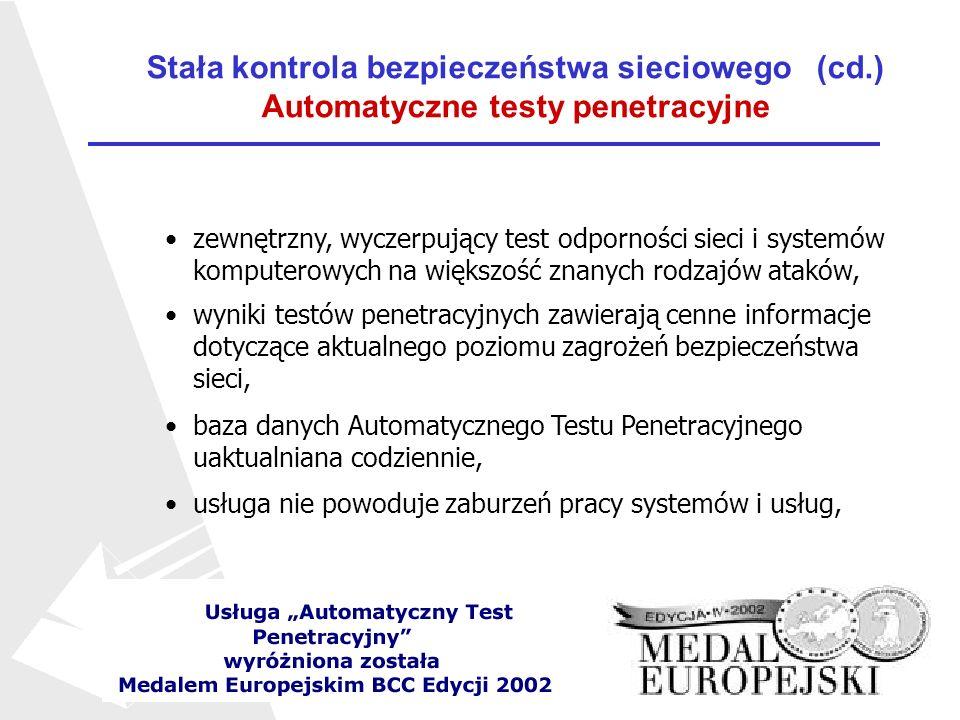 Stała kontrola bezpieczeństwa sieciowego (cd.) Automatyczne testy penetracyjne zewnętrzny, wyczerpujący test odporności sieci i systemów komputerowych