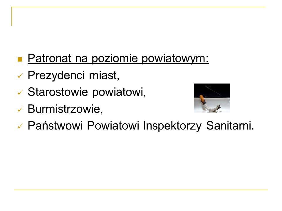 Patronat na poziomie powiatowym: Prezydenci miast, Starostowie powiatowi, Burmistrzowie, Państwowi Powiatowi Inspektorzy Sanitarni.