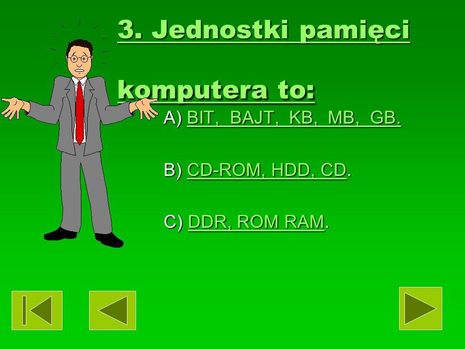 2.Pamięć wewnętrzna komputera to: 2.