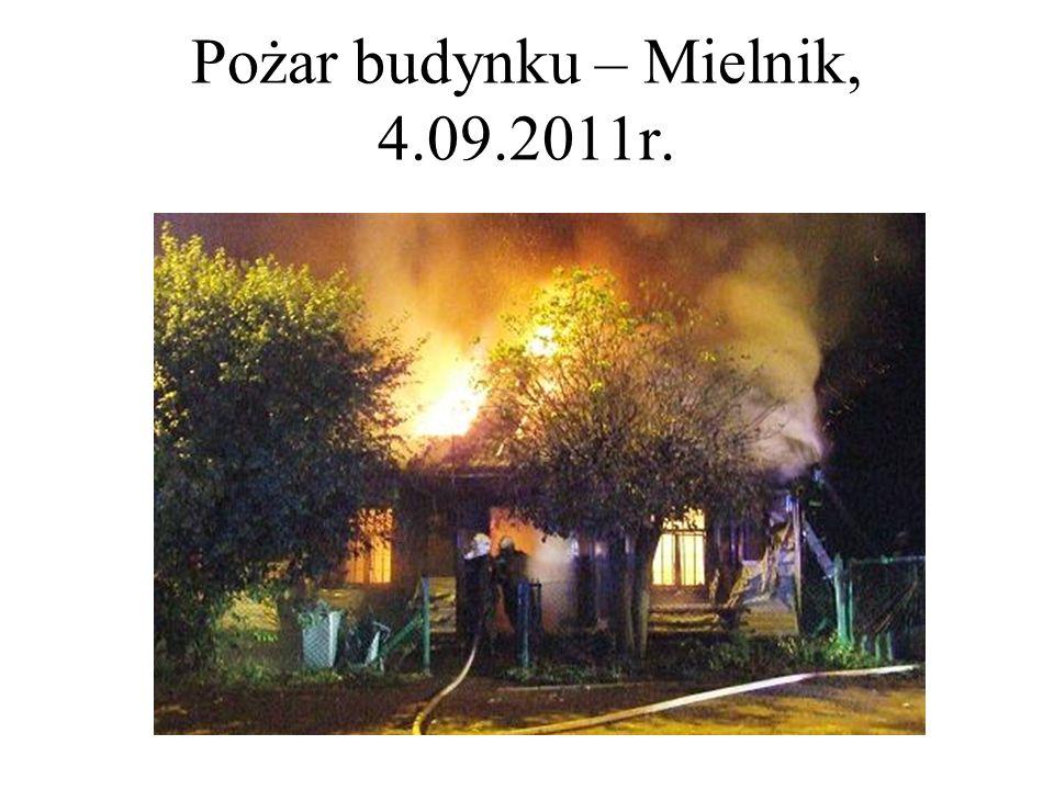 Pożar budynku – Mielnik, 4.09.2011r.
