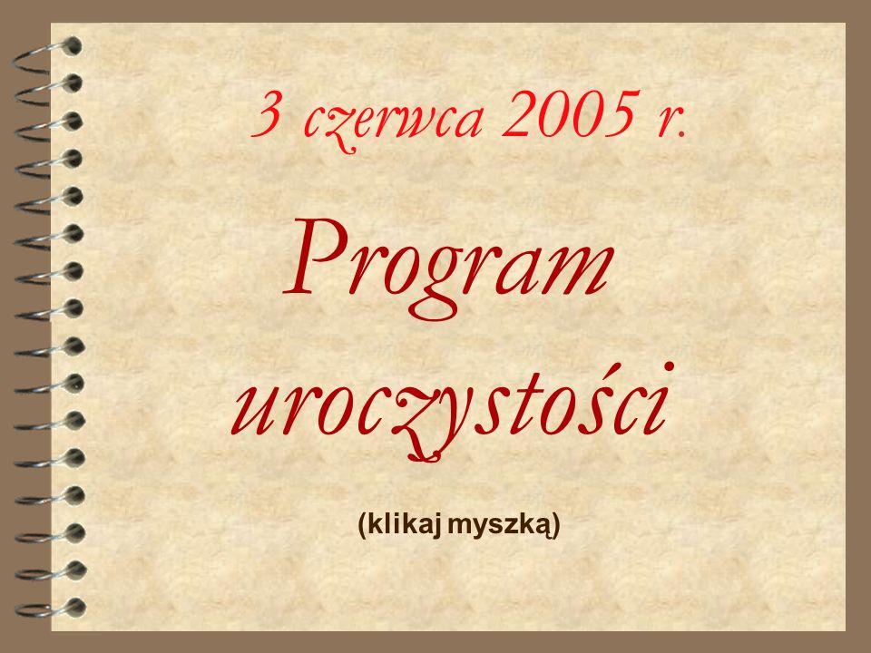 3 czerwca 2005 r. Program uroczystości (klikaj myszką)