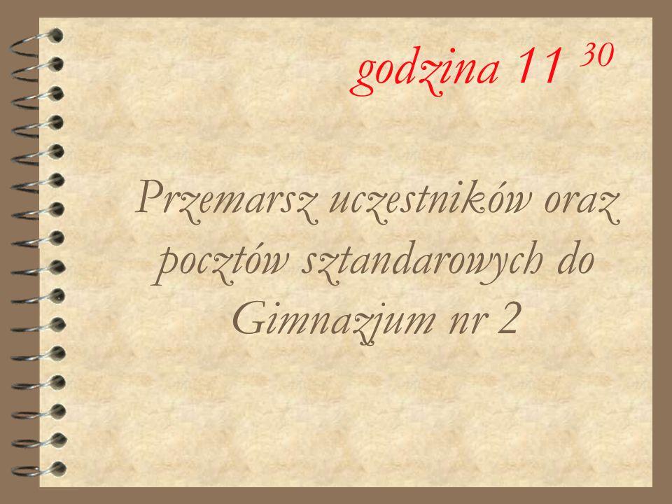 Przemarsz uczestników oraz pocztów sztandarowych do Gimnazjum nr 2 godzina 11 30