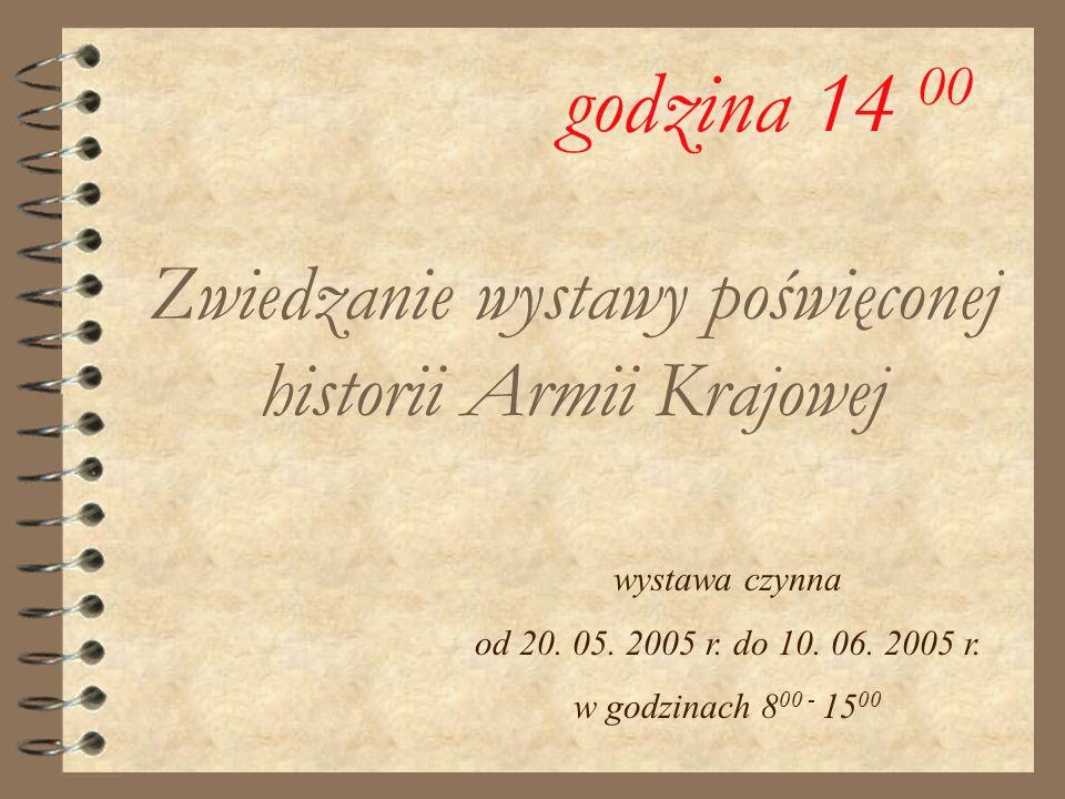 Zwiedzanie wystawy poświęconej historii Armii Krajowej wystawa czynna od 20.