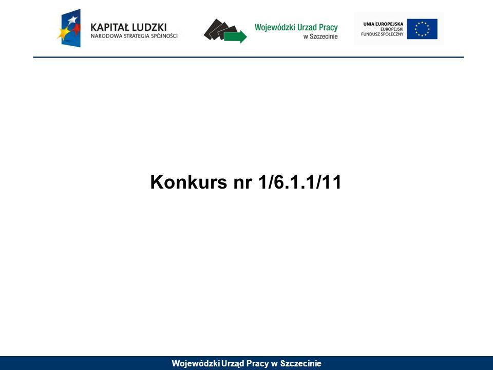 Wojewódzki Urząd Pracy w Szczecinie Konkurs nr 1/6.1.1/11