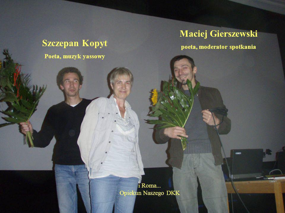 Szczepan Kopyt Poeta, muzyk yassowy Maciej Gierszewski poeta, moderator spotkania i Roma...