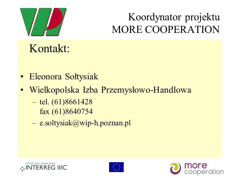 Koordynator projektu MORE COOPERATION Kontakt: Eleonora Sołtysiak Wielkopolska Izba Przemysłowo-Handlowa –tel.