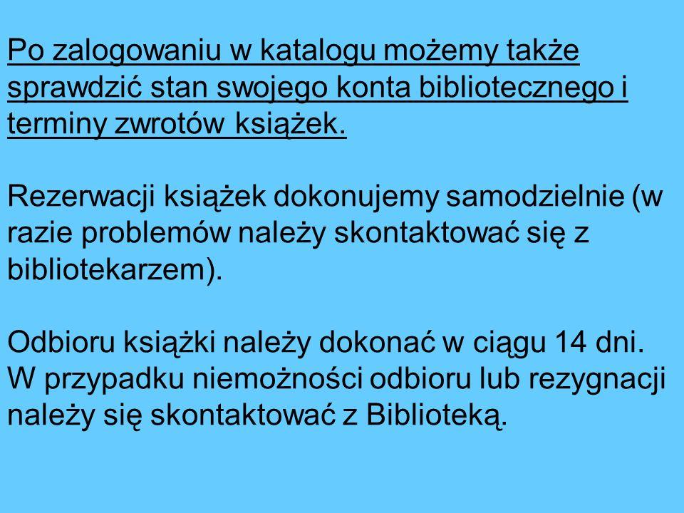 Rezerwacji dokonujemy w katalogu bibliotecznym, zarówno na terenie Uczelni, jak i z domu, poprzez biblioteczną stronę internetową (www.serwis.wsjo.pl)