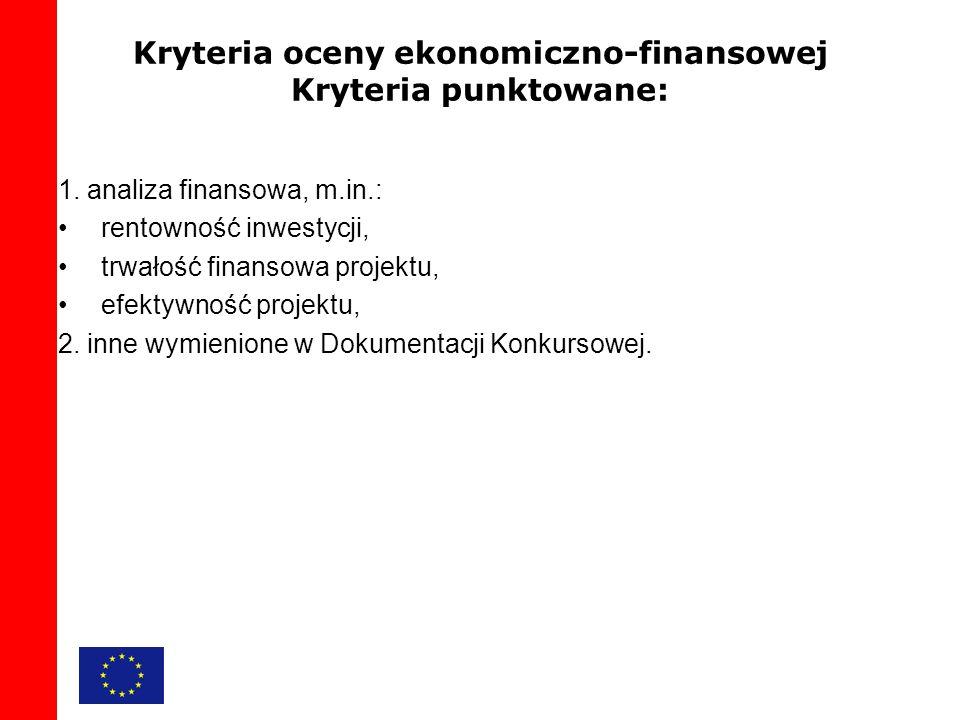 Kryteria oceny ekonomiczno-finansowej Kryteria punktowane: 1.