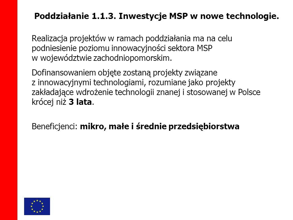 Realizacja projektów w ramach poddziałania ma na celu podniesienie poziomu innowacyjności sektora MSP w województwie zachodniopomorskim.