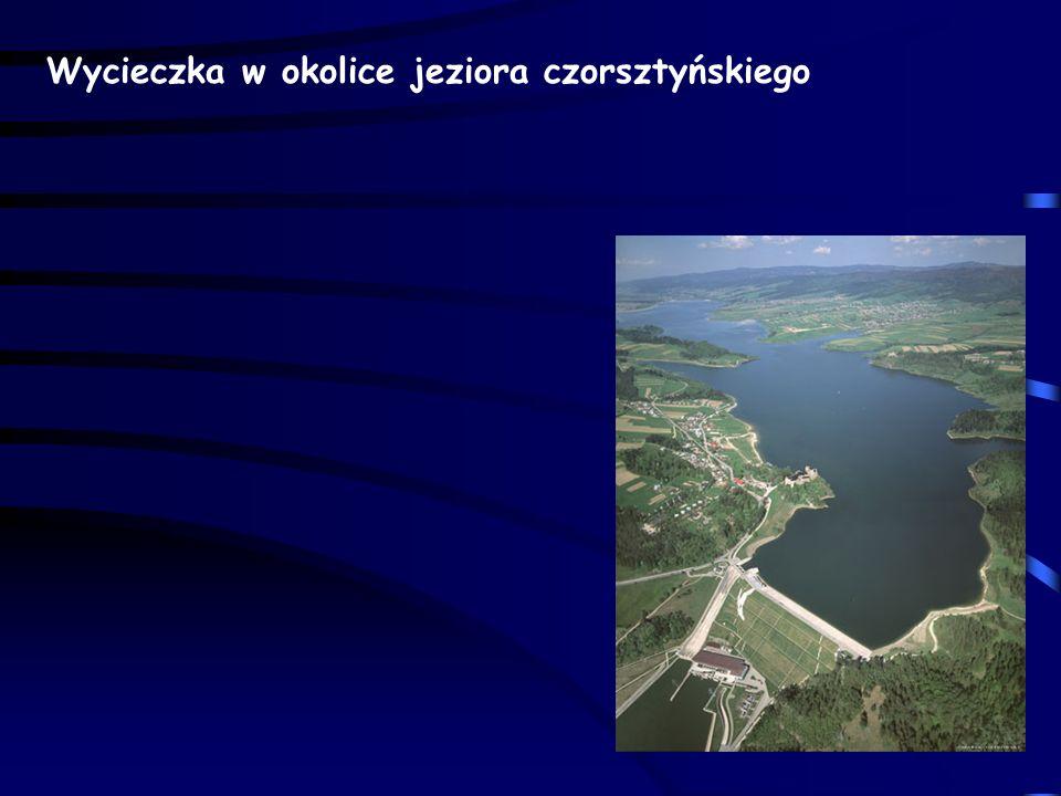 Wycieczka w okolice jeziora czorsztyńskiego