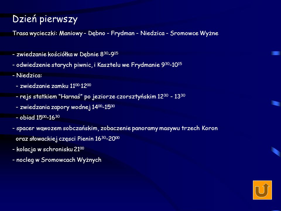 Dzień drugi Trasa wycieczki: Sromowce - Szczawnica - Palenica - Jaworek - Krościenko - spływ przełomem Dunajca do Szczawnicy 8 00 -11 30 - zwiedzanie uzdrowiska 11 45 -12 30 - wyjazd kolejką na palenicę 13 00- 13 30 - obiad 14 00 -15 30 - przejście szlakiem od Palenicy do Wysokiej, zobaczenie panoramy Beskidu Sądeckiego, Gorców, Tatr i słowackiej częsci Pienin 16 00 -20 00 - zejście na Jaworek, zwiedanie cerkwi 20 30 -21 30 - kolacja - ognisko w szałasie - nocleg - Krościenko