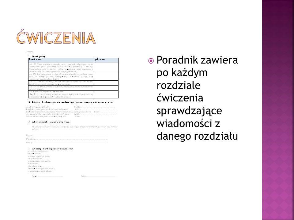 Poradnik zawiera po każdym rozdziale ćwiczenia sprawdzające wiadomości z danego rozdziału
