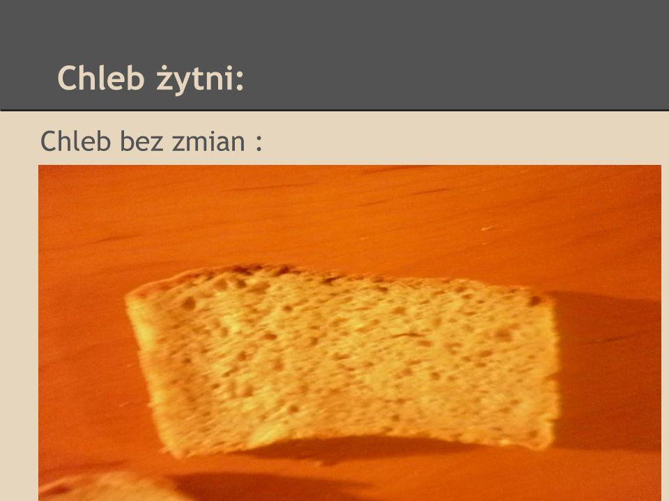 Chleb żytni: Chleb bez zmian :