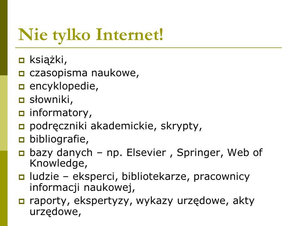 Nie tylko Internet.