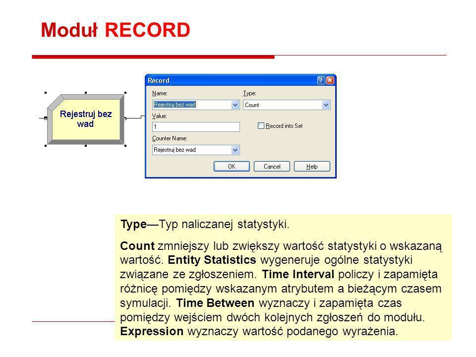 Moduł RECORD TypeTyp naliczanej statystyki. Count zmniejszy lub zwiększy wartość statystyki o wskazaną wartość. Entity Statistics wygeneruje ogólne st