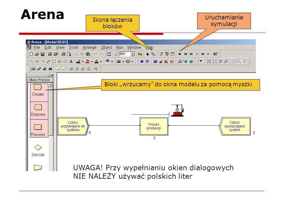 Arena Ikona łączenia bloków UWAGA! Przy wypełnianiu okien dialogowych NIE NALEŻY używać polskich liter Bloki wrzucamy do okna modelu za pomocą myszki
