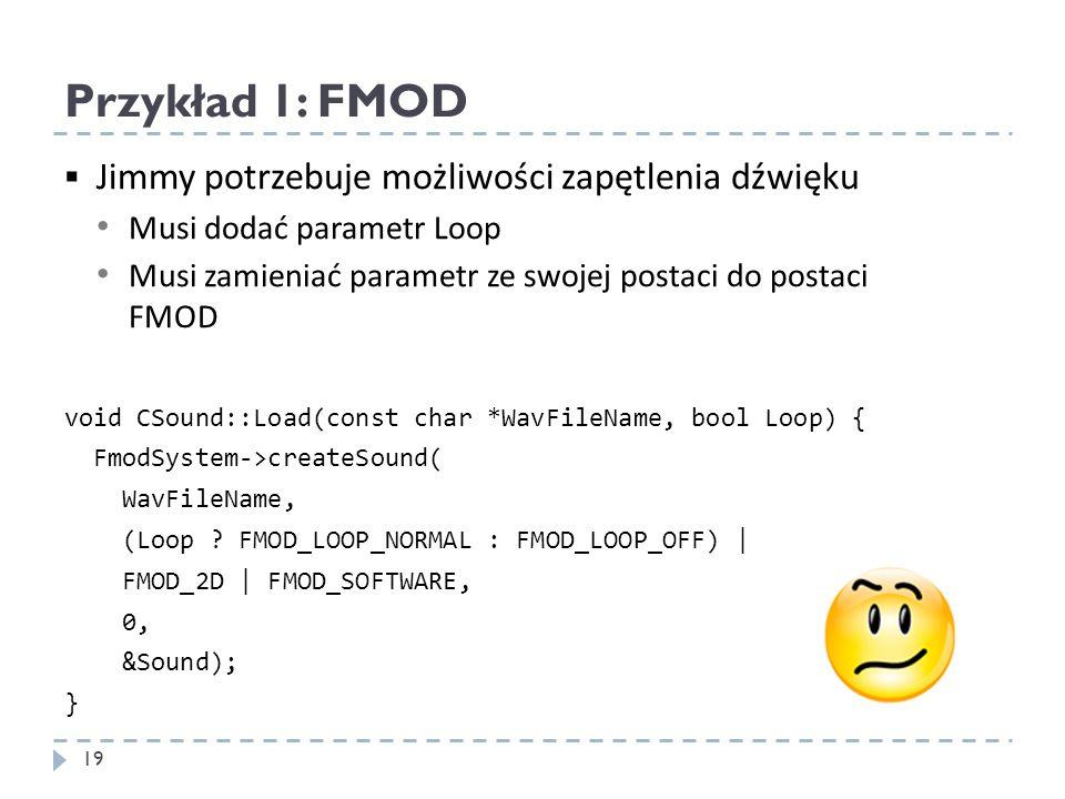 Przykład 1: FMOD Jimmy potrzebuje możliwości zapętlenia dźwięku Musi dodać parametr Loop Musi zamieniać parametr ze swojej postaci do postaci FMOD voi