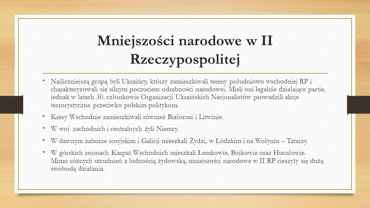 Mniejszości narodowe w II Rzeczypospolitej Najliczniejszą grupą byli Ukraińcy, którzy zamieszkiwali tereny południowo wschodniej RP i charakteryzowali
