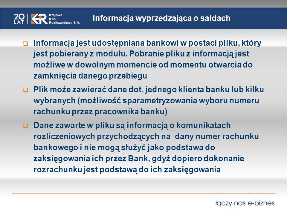 Informacja wyprzedzająca o saldach Informacja jest udostępniana bankowi w postaci pliku, który jest pobierany z modułu.