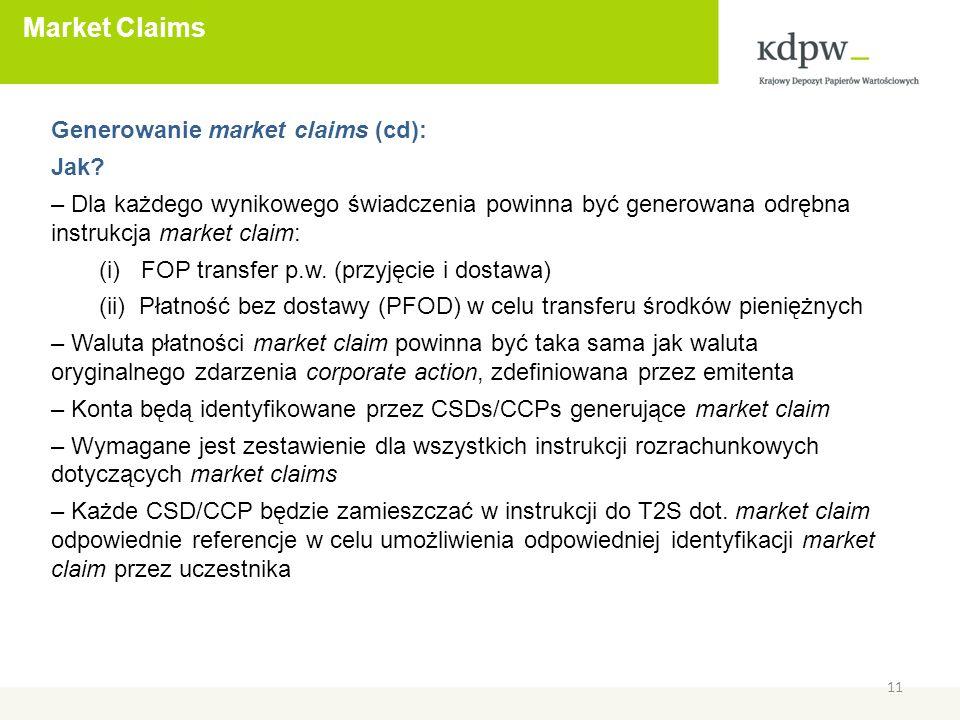 Market Claims 11 Generowanie market claims (cd): Jak.