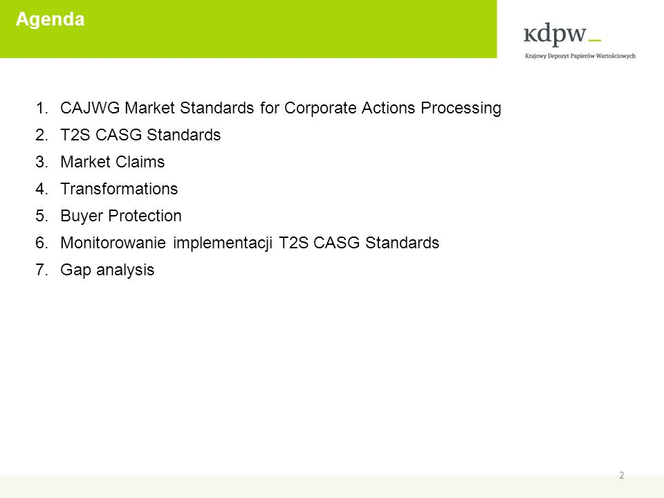 CAJWG Market Standards for Corporate Actions Processing 3 Standardy CAJWG – standardy rynkowe opublikowane w 2009r.