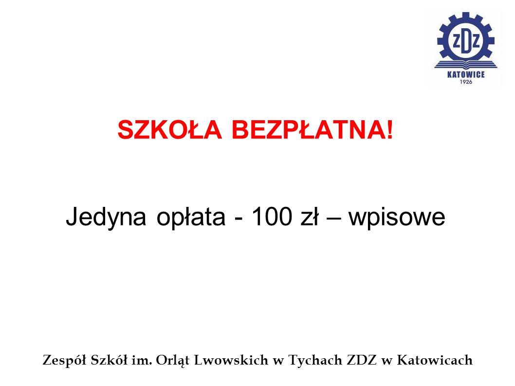 SZKOŁA BEZPŁATNA! Jedyna opłata - 100 zł – wpisowe