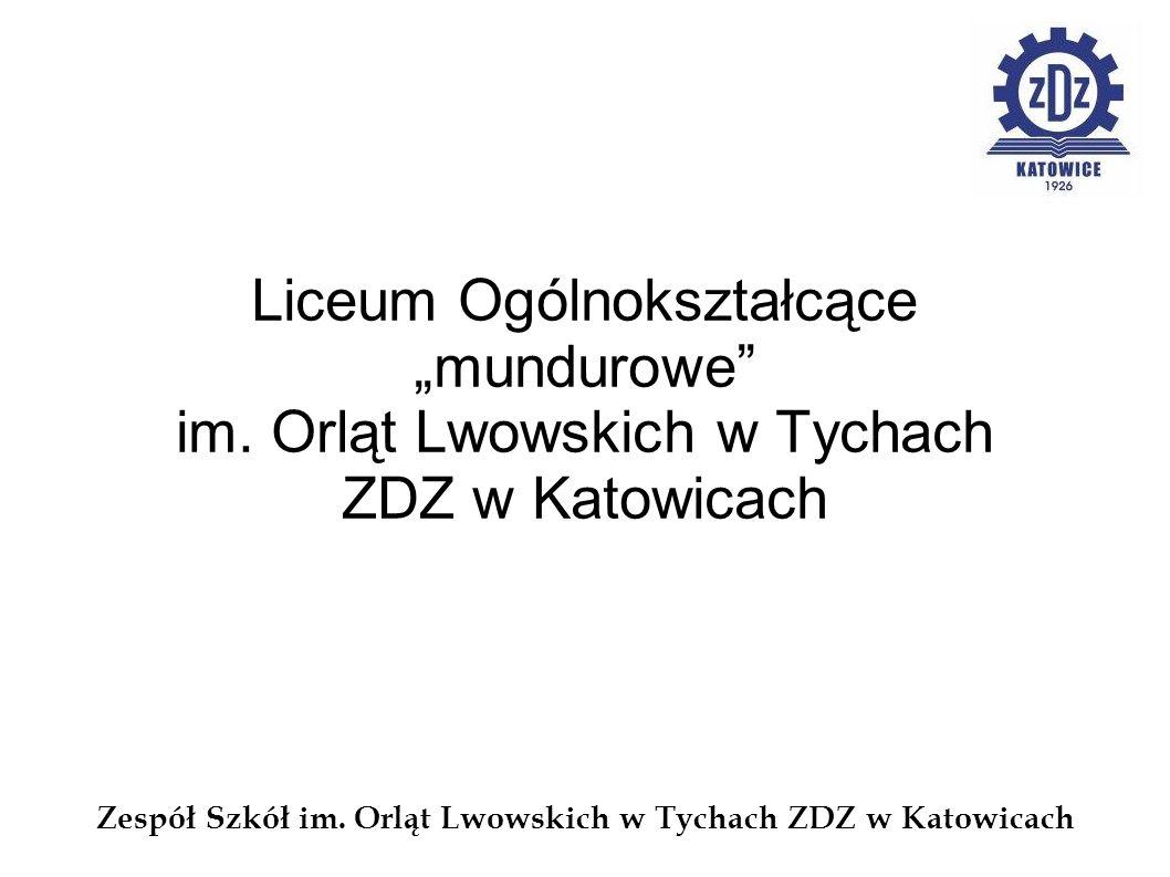 Liceum Ogólnokształcące mundurowe im. Orląt Lwowskich w Tychach ZDZ w Katowicach