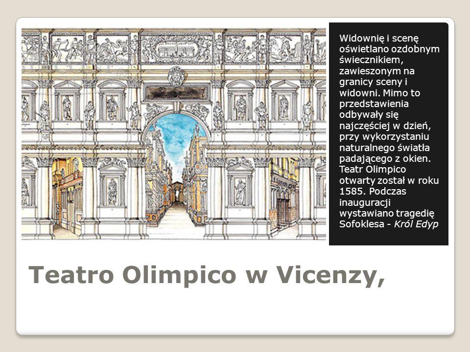 Teatro Olimpico w Vicenzy, Widownię i scenę oświetlano ozdobnym świecznikiem, zawieszonym na granicy sceny i widowni. Mimo to przedstawienia odbywały