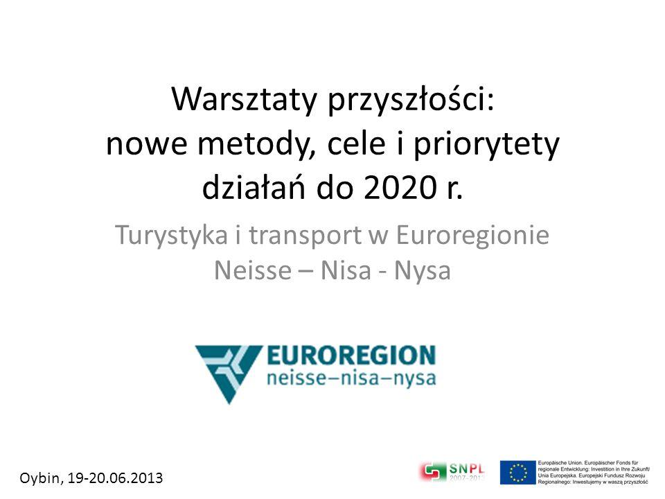 Warsztaty przyszłości: nowe metody, cele i priorytety działań do 2020 r. Turystyka i transport w Euroregionie Neisse – Nisa - Nysa Oybin, 19-20.06.201