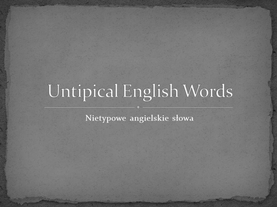 Nietypowe angielskie słowa