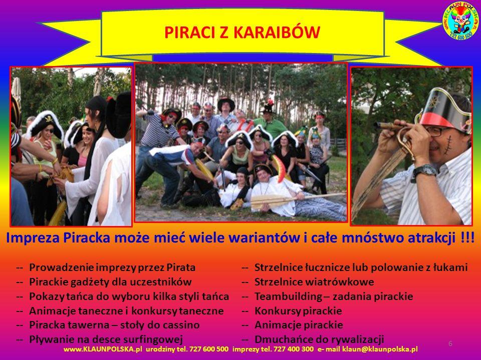 www.KLAUNPOLSKA.pl urodziny tel. 727 600 500 imprezy tel. 727 400 300 e- mail klaun@klaunpolska.pl 6 PIRACI Z KARAIBÓW Impreza Piracka może mieć wiele