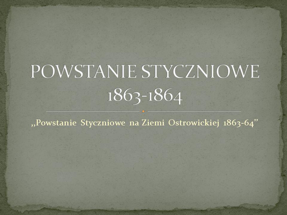 ,,Powstanie Styczniowe na Ziemi Ostrowickiej 1863-64