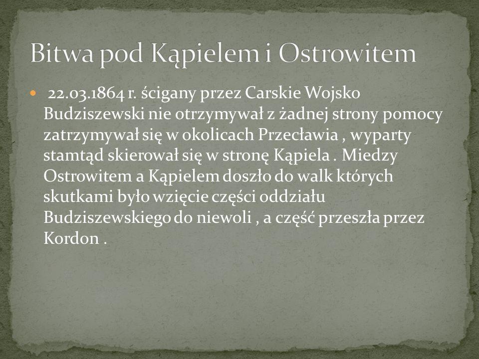 22.03.1864 r. ścigany przez Carskie Wojsko Budziszewski nie otrzymywał z żadnej strony pomocy zatrzymywał się w okolicach Przecławia, wyparty stamtąd