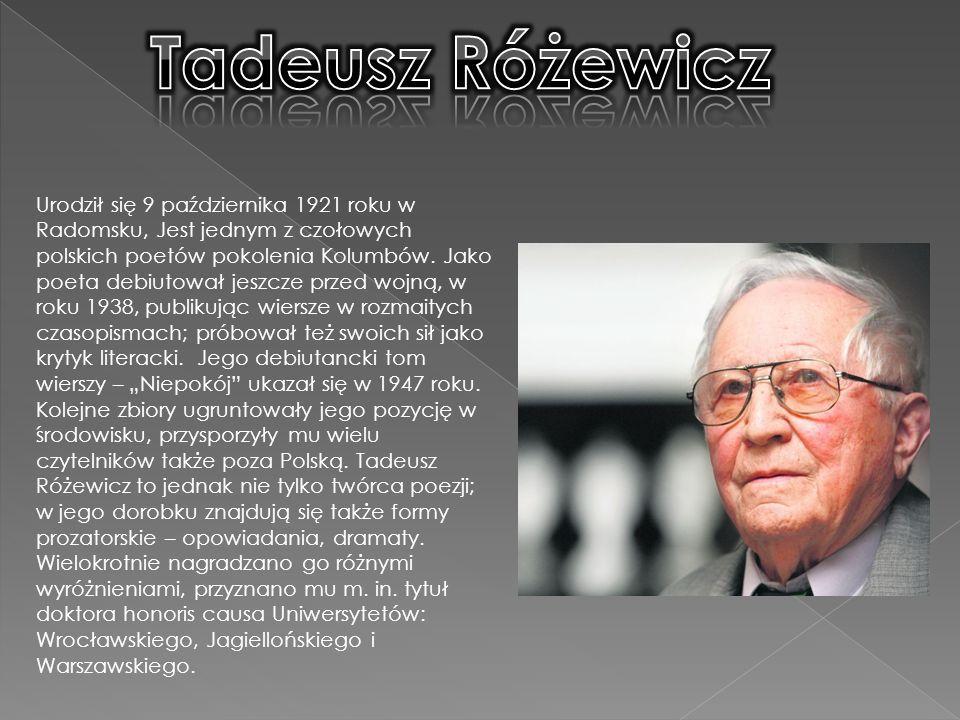 Urodził się 9 października 1921 roku w Radomsku, Jest jednym z czołowych polskich poetów pokolenia Kolumbów.