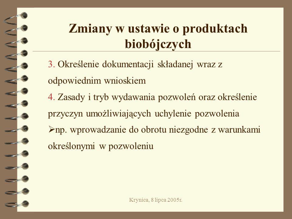 Krynica, 8 lipca 2005r.Zmiany w ustawie o produktach biobójczych 3.