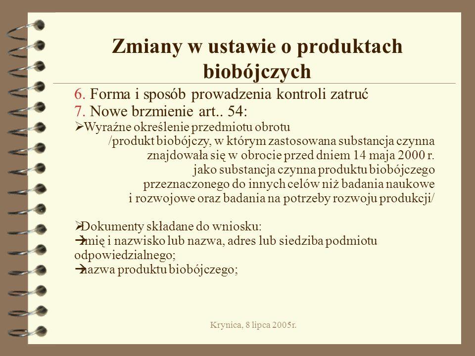 Krynica, 8 lipca 2005r.Zmiany w ustawie o produktach biobójczych 6.