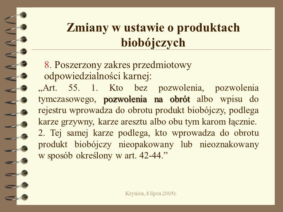 Krynica, 8 lipca 2005r.Zmiany w ustawie o produktach biobójczych 8.